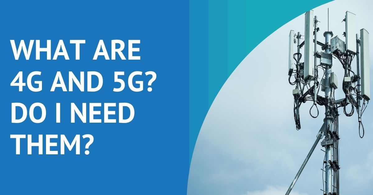 What are 4G and 5G?